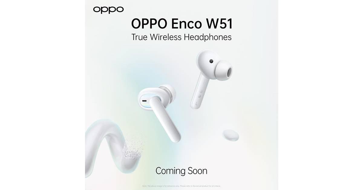 OPPO Enco W51即将推出!超强消音能力再升级?发布会一起来见证!