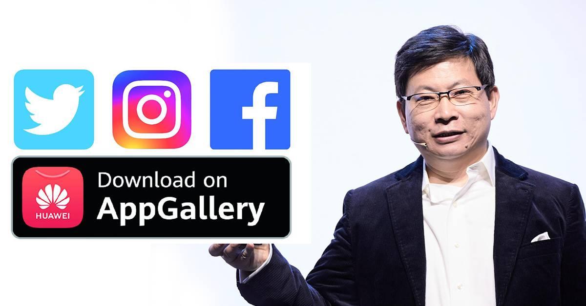 余承东:Facebook、Twitter、Instagram等将登陆Huawei App Gallery!