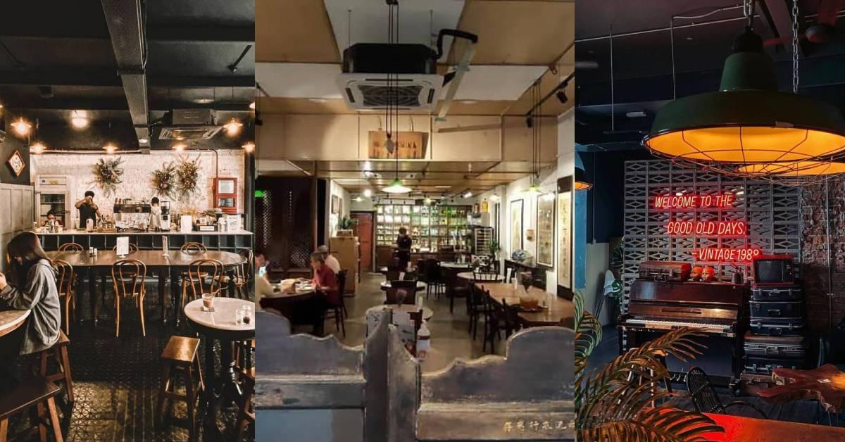 雪隆区6家必去的复古风Cafe!带你走入属于爷爷奶奶的年代!